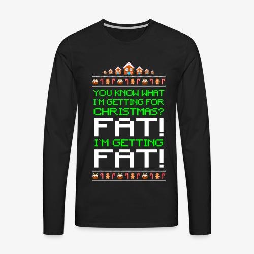 Männer Premium Langarmshirt Getting fat Ugly Christmas - Männer Premium Langarmshirt