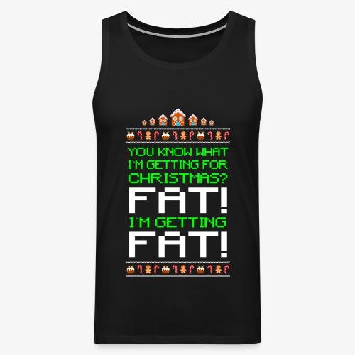 Männer Premium Tank Top Getting fat Ugly Christmas - Männer Premium Tank Top