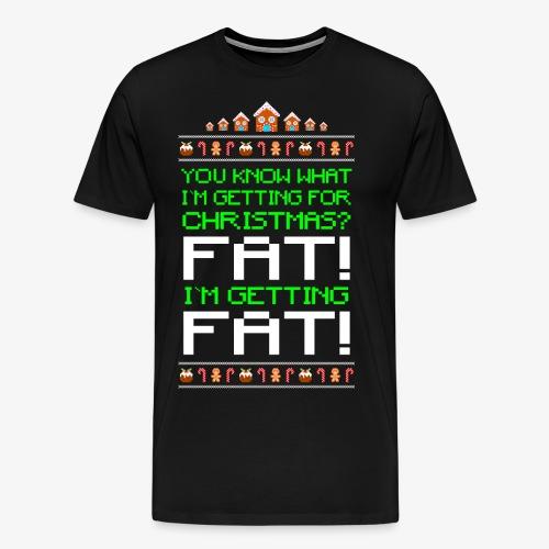 Männer Premium T-Shirt Getting fat Ugly Christmas - Männer Premium T-Shirt