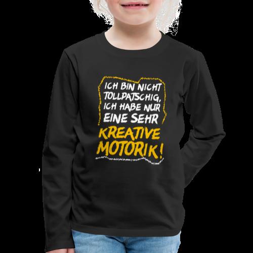 Nicht Tollpatschig Tollpatsch Spruch Kinder Langarmshirt - Kinder Premium Langarmshirt