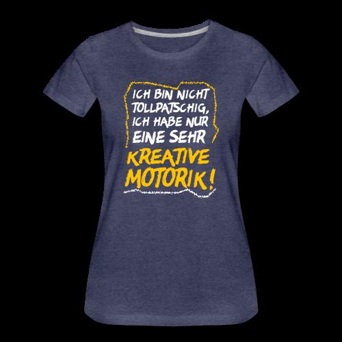 Nicht Tollpatschig Tollpatsch Spruch T-Shirt - Frauen Premium T-Shirt