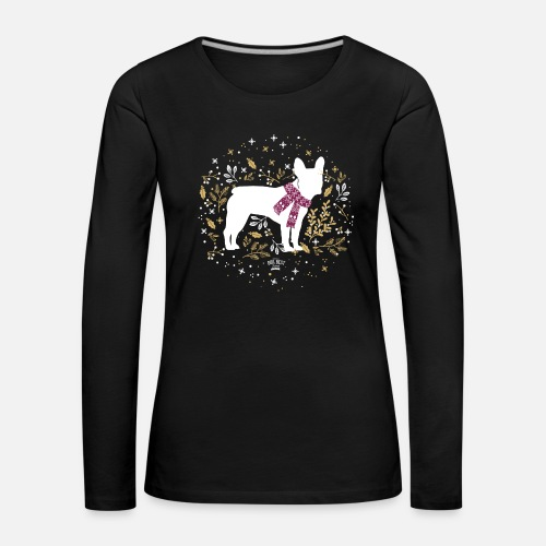 French Bulldog Winter - Frauen Premium Langarmshirt - Frauen Premium Langarmshirt