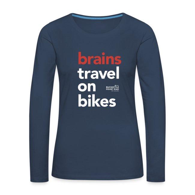 brains travel on bikes, Frauen Premium T-Shirt, Langarm, Typo weiß