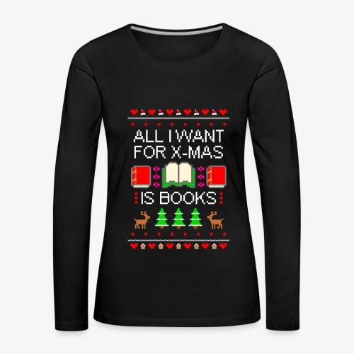 Frauen Premium Langarmshirt I want books ugly Christmas - Frauen Premium Langarmshirt