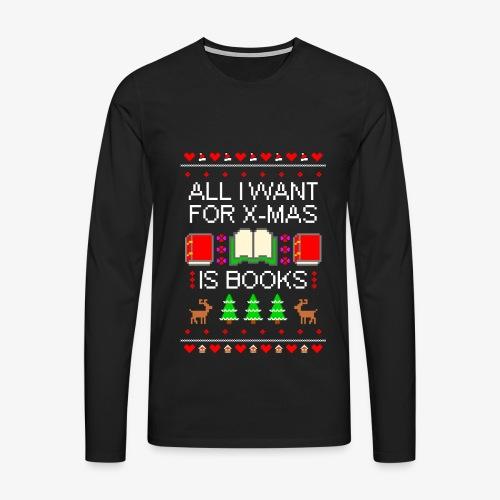 Männer Premium Langarmshirt I want books ugly Christmas - Männer Premium Langarmshirt