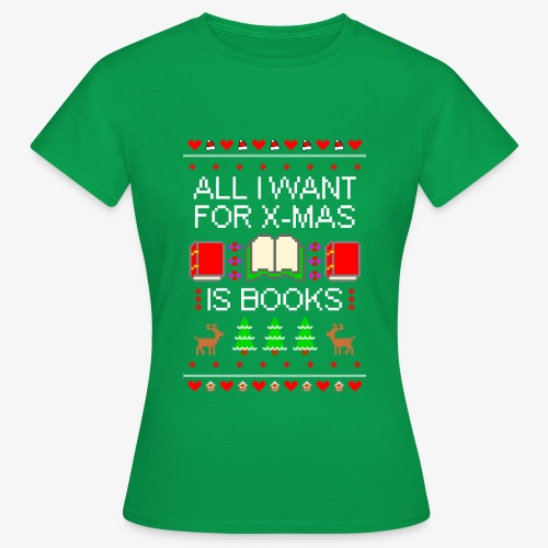 Frauen T-Shirt I want books ugly Christmas - Frauen T-Shirt