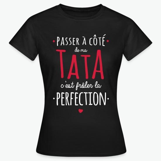 Tee shirt ma Tata c'est la perfection ! noir par Tshirt Family