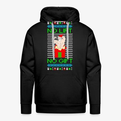 Männer Premium Hoodie no lift no gift ugly christmas - Männer Premium Hoodie