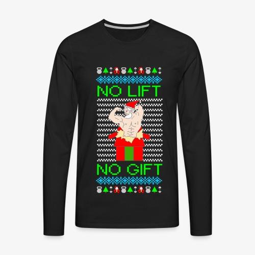 Männer Premium Langarmshirt no lift no gift ugly christmas - Männer Premium Langarmshirt