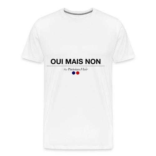 OUI MAIS NON - Homme  - T-shirt Premium Homme