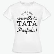 Tee shirt Tata parfaite blanc par Tshirt Family