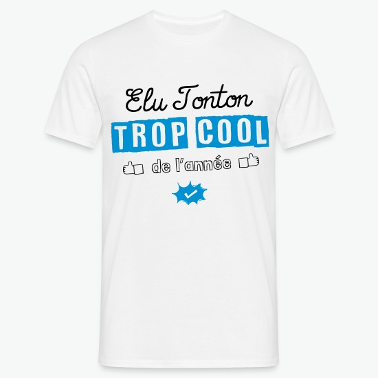 T-shirt élu tonton trop cool blanc par Tshirt Family