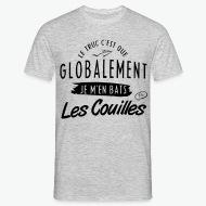 T-shirt Globalement je m'en bats les couilles gris chiné par Tshirt Family
