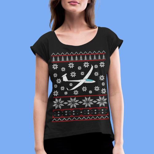 glider pilot ugly christmas Discus 2b - Women's T-Shirt with rolled up sleeves