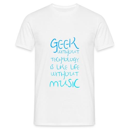 Geek Without Technology - Men's T-Shirt