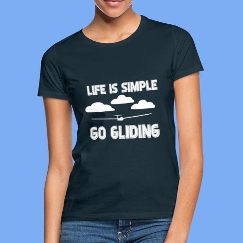 Gliding Passion Leidenschaft Segelflieger Geschenk Segelflugzeug  - Women's T-Shirt