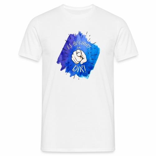 Es beginnt in Dir Männer T-shirt - Männer T-Shirt