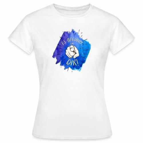 Es beginnt in Dir Frauen T-shirt - Frauen T-Shirt