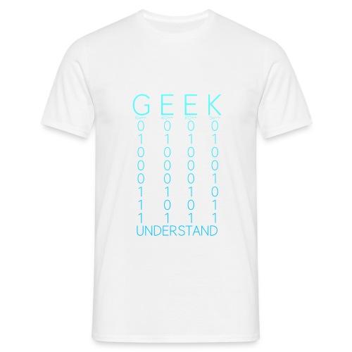 Geek Understand - Men's T-Shirt