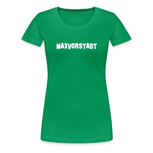 MAXVORSTADT - Frauen Premium T-Shirt