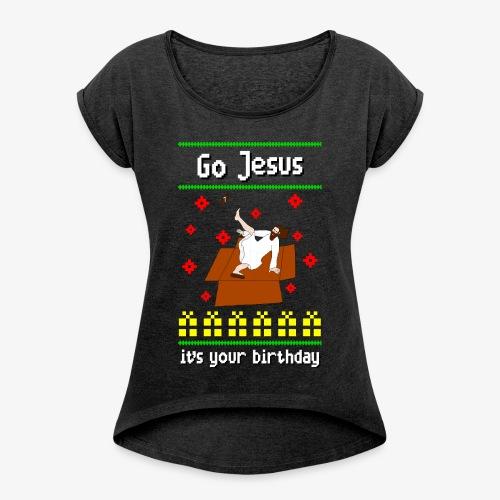 Frauen T-Shirt mit gerollten Ärmeln go jesus breakdance ugly christmas - Frauen T-Shirt mit gerollten Ärmeln