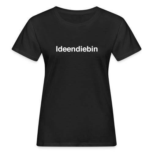 Ideendiebin - Frauen Bio-T-Shirt