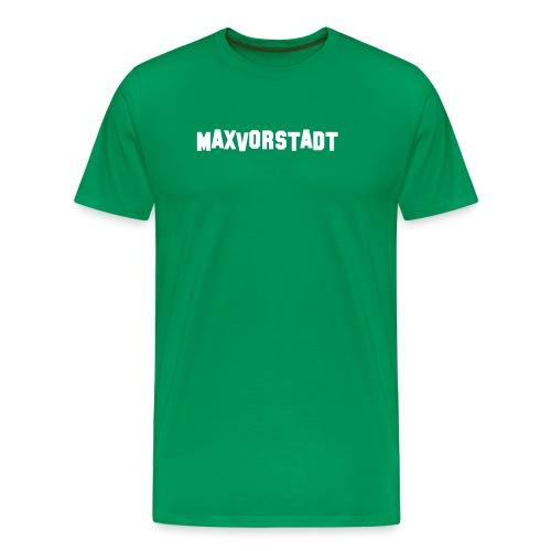MAXVORSTADT - Männer Premium T-Shirt