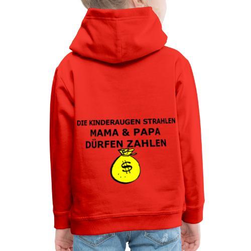 Mama und Papa zahlen Teenager - Kinder Premium Hoodie