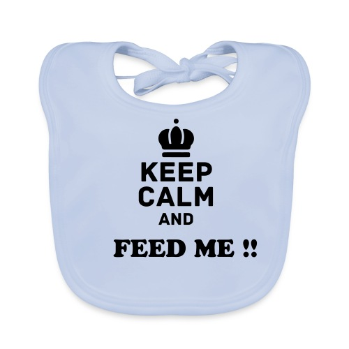 Keep calm and Feed ME - Baby biosmekke