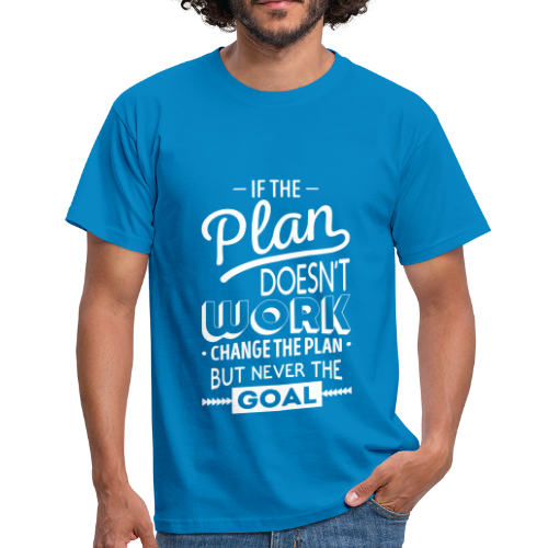 Als het plan niet werkt.. - Mannen T-shirt