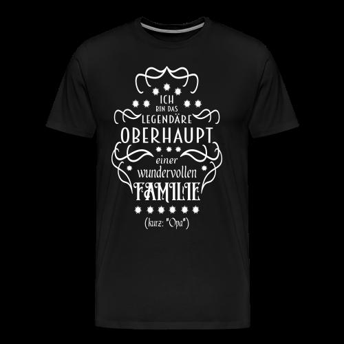 Familienoberhaupt Opa Spruch T-Shirt - Männer Premium T-Shirt