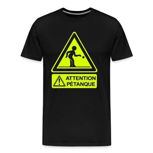Attention pétanque ! - T-shirt Premium Homme