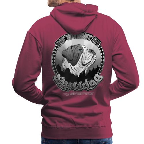 Not without my bulldog - Männer Premium Hoodie