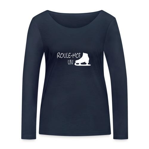 Roule moi un patin - T-shirt manches longues bio Stanley & Stella Femme