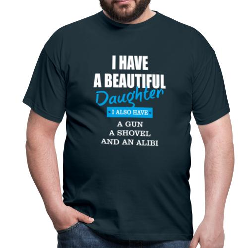 I HAVE A BEAUTIFUL DAUGHTER - Maglietta da uomo