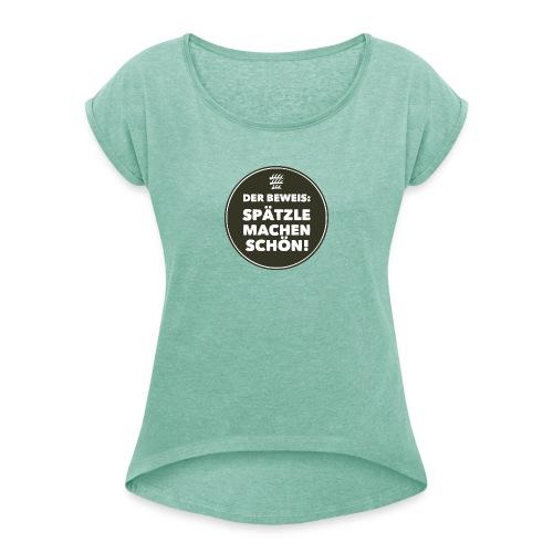 Beweis - Mädle - Frauen T-Shirt mit gerollten Ärmeln