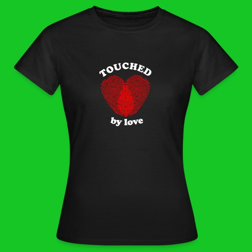 Touched by love dames t-shirt - Vrouwen T-shirt
