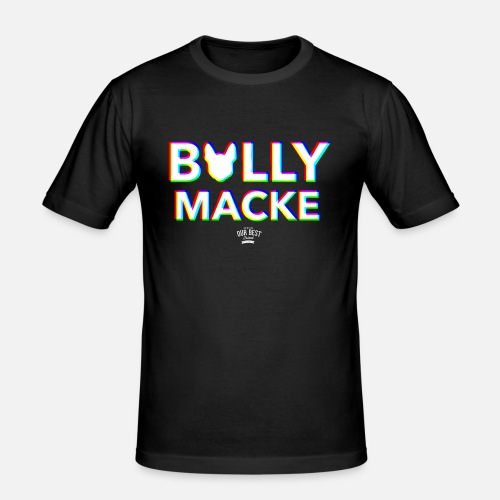 Bullymacke - Männer Slim Fit T-Shirt