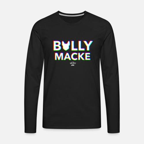 Bullymacke - Männer Premium Langarmshirt