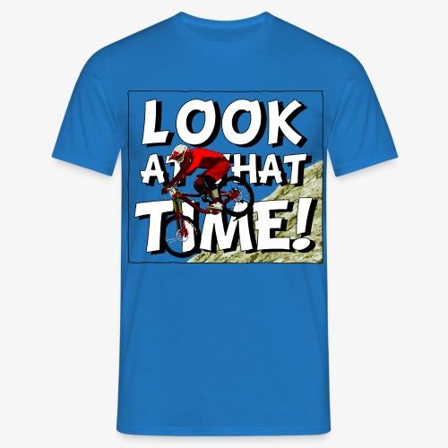 Look at that time! Downhill MTB - Männer T-Shirt