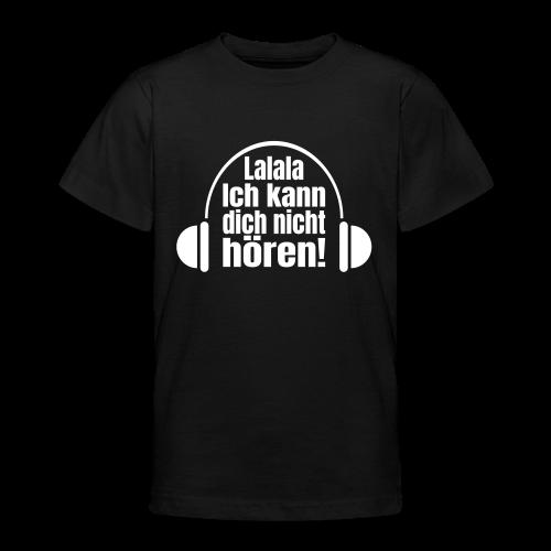 Nicht Hören Kopfhörer Musik Spruch Teenager T-Shirt - Teenager T-Shirt