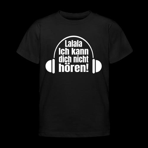 Nicht Hören Kopfhörer Musik Spruch Kinder T-Shirt - Kinder T-Shirt