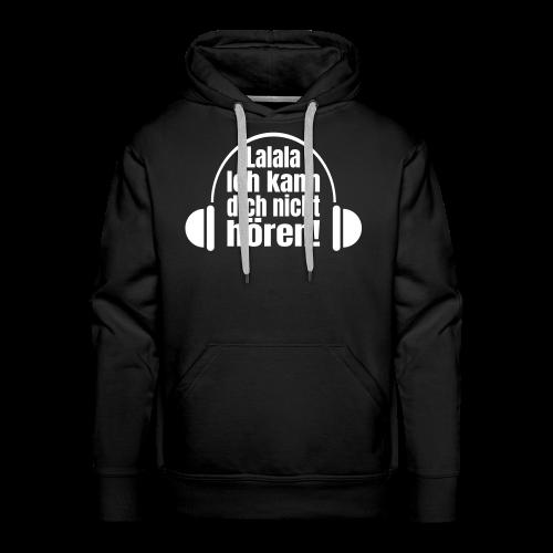 Nicht Hören Kopfhörer Musik Spruch Hoodie - Männer Premium Hoodie