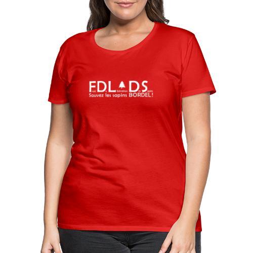 FDLDS Sauvons les Sapins - T-shirt Premium Femme