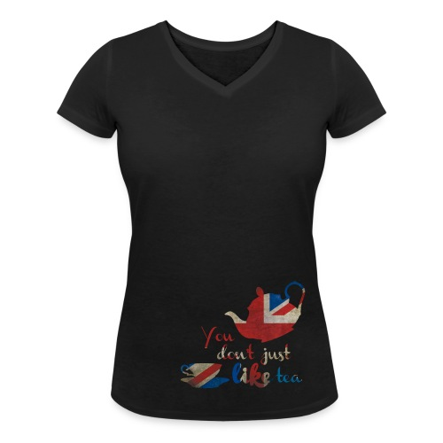 You don't just LIKE tea ♀ - Women's Organic V-Neck T-Shirt by Stanley & Stella