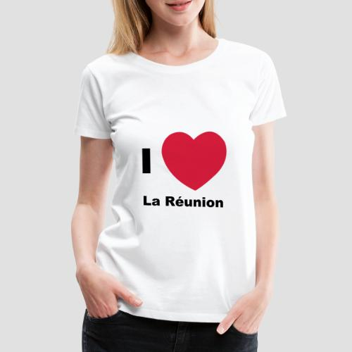 T-shirt Premium Femme I LOVE LA REUNION - T-shirt Premium Femme