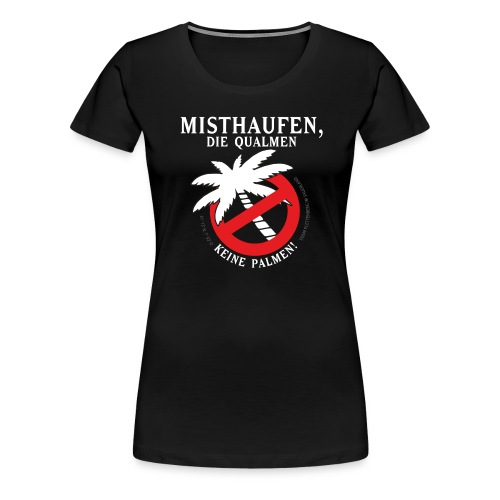 Damenshirt Keine Palmen! - Frauen Premium T-Shirt