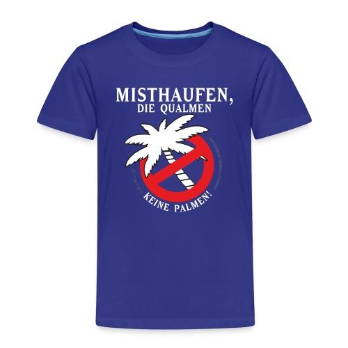 Kinder-Shirt Keine Palmen! - Kinder Premium T-Shirt