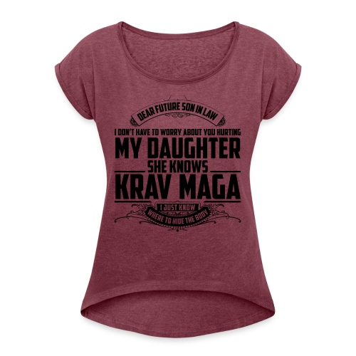 Mothers Message To Future Son in Law Top - Women's T-Shirt with rolled up sleeves