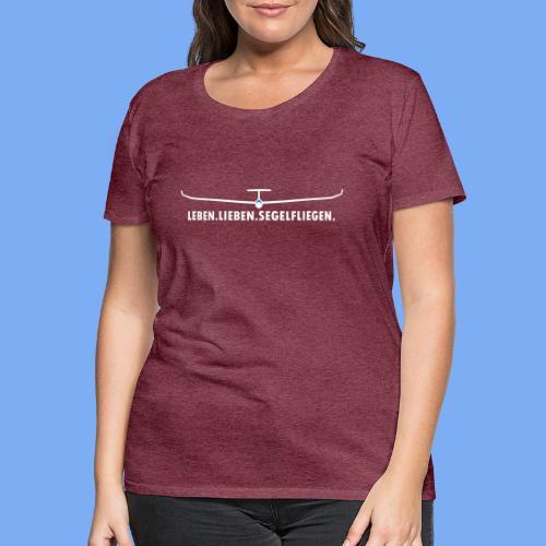 Lieben Leben Segelfliegen - Tshirt von Flieschen - Women's Premium T-Shirt